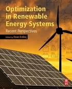 Optimization in Renewable Energy Systems: Recent Perspectives by Ozan Erdinc