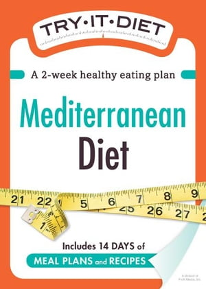 Try-It Diet: Mediterranean Diet: A two-week healthy eating plan A two-week healthy eating plan