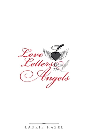 Love Letters from the Angels by Laurie Hazel
