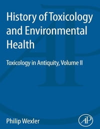 History of Toxicology and Environmental Health: Toxicology in Antiquity II
