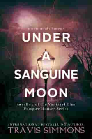 Under a Sanguine Moon by Travis Simmons
