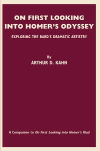 On First Looking into Homer's Odyssey: Exploring The Bard's Dramatic Artistry