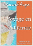Voyage en Californie by Edouard Auger