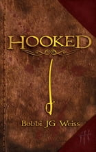 Hooked by Bobbi JG Weiss