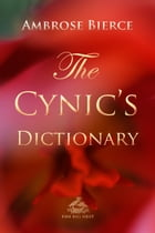 The Cynic's Dictionary by Ambrose Bierce