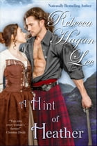 A Hint of Heather by Rebecca Hagan Lee