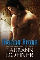 Mating Brand: Mating Heat, #3 by Laurann Dohner