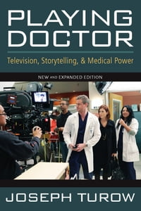 Playing Doctor: Television, Storytelling, and Medical Power