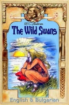 The Wild Swans: English & Bulgarian by H. C. Andersen