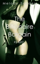 The Billionaire Bargain #2 & #3 by Melody Sanders