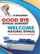 Good Bye Bypass Surgery Welcome Natural Bypass by Dr. Bimal Chhajer