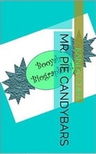 Mr. Pie Candybars, a Press Release (Booyah Biographies, Book 1) by Kandy Curt
