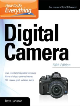 Book How to Do Everything: Digital Camera by Johnson, Dave