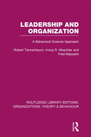 Leadership and Organization (RLE: Organizations) A Behavioural Science Approach