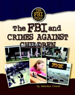The FBI and Crimes Against Children by Sabrina Crewe