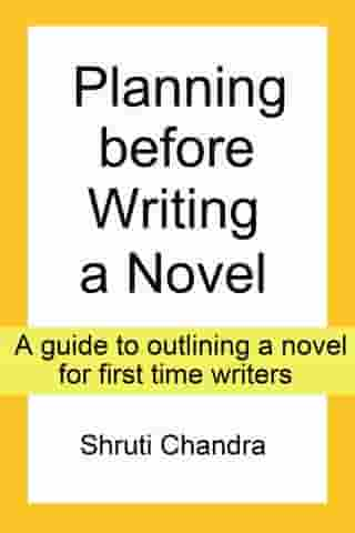 Planning before Writing a Novel by Shruti Chandra