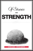 Of Stones and Strength by Steve Jeck