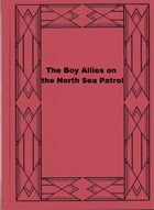 The Boy Allies on the North Sea Patrol by Clair W. Hayes