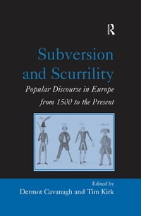 Subversion and Scurrility: Popular Discourse in Europe from 1500 to the Present