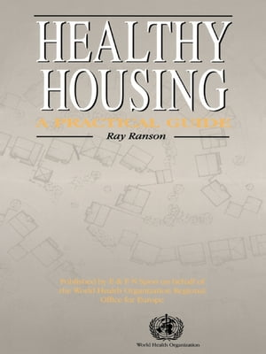 Healthy Housing A practical guide