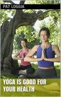 Yoga Is Good For Your Health (Take Care Of Yourself) Book 1 f22b1a6c-7c1e-4f17-85ea-390928198e1b