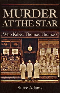 Murder at the Star: Who Killed Thomas Thomas?