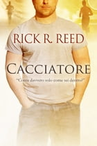 Cacciatore by Rick R. Reed