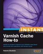 Instant Varnish Cache How-to by Roberto Moutinho