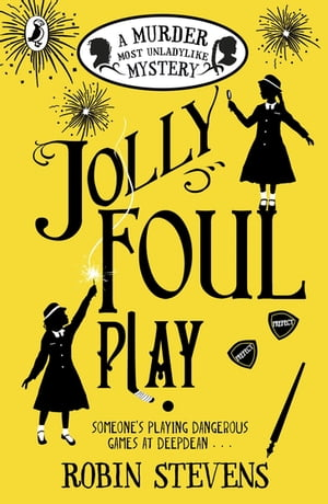 Jolly Foul Play A Murder Most Unladylike Mystery