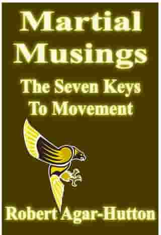 Martial Musings: The Seven Keys To Movement