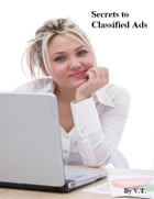 Secrets to Classified Ads by V.T.