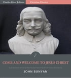 Come and Welcome to Jesus Christ (Illustrated Edition) by John Bunyan