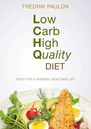 Low Carb High Quality Diet: Food for a Thinner, Healthier Life by Fredrik Paulún