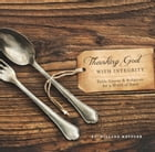 Thanking God With Integrity by Willard Metzger
