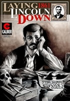 Laying Down Lincoln #1 by Kurt Kennedy