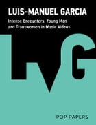 Intense Encounters: Young Men and Transwomen in Music Videos by Feedback Press
