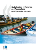 Globalisation in Fisheries and Aquaculture: Opportunities and Challenges by Collective