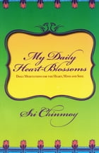 My Daily Heart-Blossoms by Sri Chinmoy