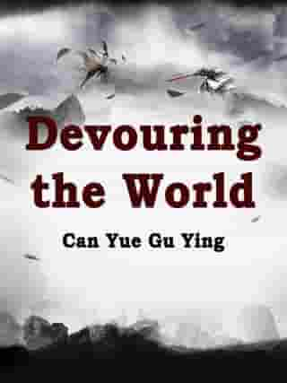 Devouring the World: Volume 2
