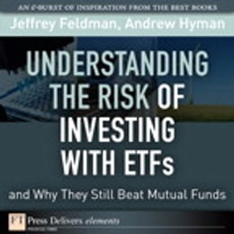 Book Understanding the Risk of Investing with ETFs and Why They Still Beat Mutual Funds by Jeffrey Feldman