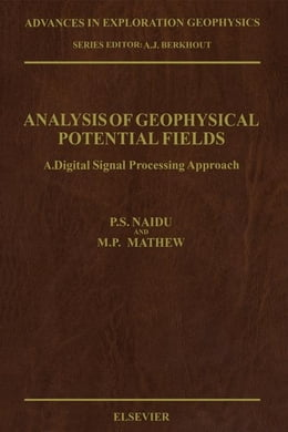 Book Analysis of Geophysical Potential Fields: A Digital Signal Processing Approach by Naidu, P.S.