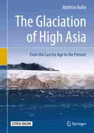 The Glaciation of High Asia: From the Last Ice Age to the Present