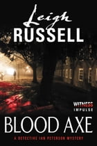 Blood Axe: A Detective Ian Peterson Mystery by Leigh Russell