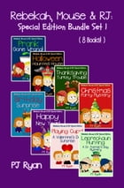 Rebekah, Mouse & RJ: Special Edition Bundle Set 1 (8 Short Stories For Kids Who Like Mysteries, Pranks and Lots of Fun!) by PJ Ryan