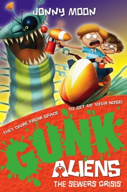 Book The Sewers Crisis (GUNK Aliens, Book 4) by Jonny Moon
