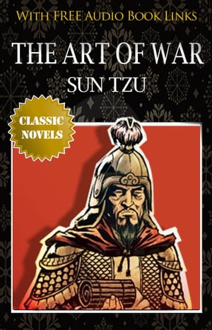 THE ART OF WAR Classic Novels: New Illustrated [Free Audiobook Links]