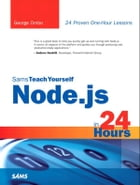Sams Teach Yourself Node.js in 24 Hours by George Ornbo