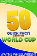 50 Quick Facts about the World Cup 48616825-1da1-4ec1-8158-de4898b03070