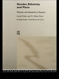 Gender, Ethnicity and Place: Women and Identity in Guyana