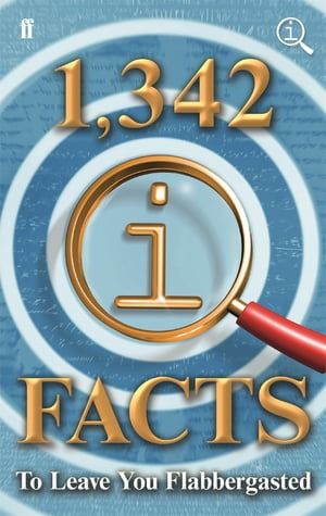 1, 342 QI Facts To Leave You Flabbergasted